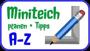 Miniteich A-Z